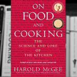 On Food and Cooking – The Science and Lore of the Kitchen